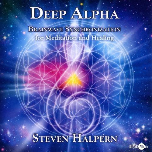 Ambient Music: Steven Halpern - Deep Alpha [2012]